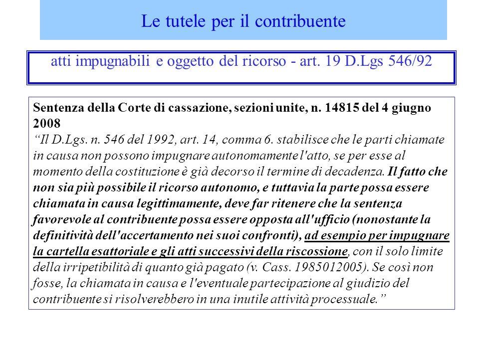 Sentenza della Corte di cassazione, sezioni unite, n. 14815 del 4 giugno 2008 Il D.Lgs. n. 546 del 1992, art. 14, comma 6. stabilisce che le parti chi