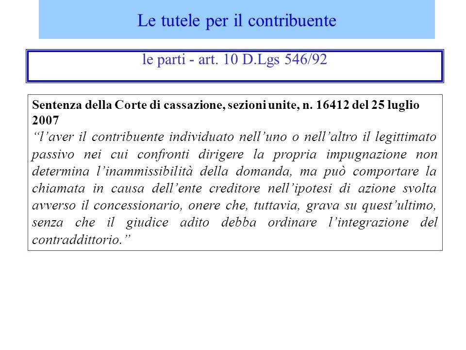 Sentenza della Corte di cassazione, sezioni unite, n. 16412 del 25 luglio 2007 laver il contribuente individuato nelluno o nellaltro il legittimato pa