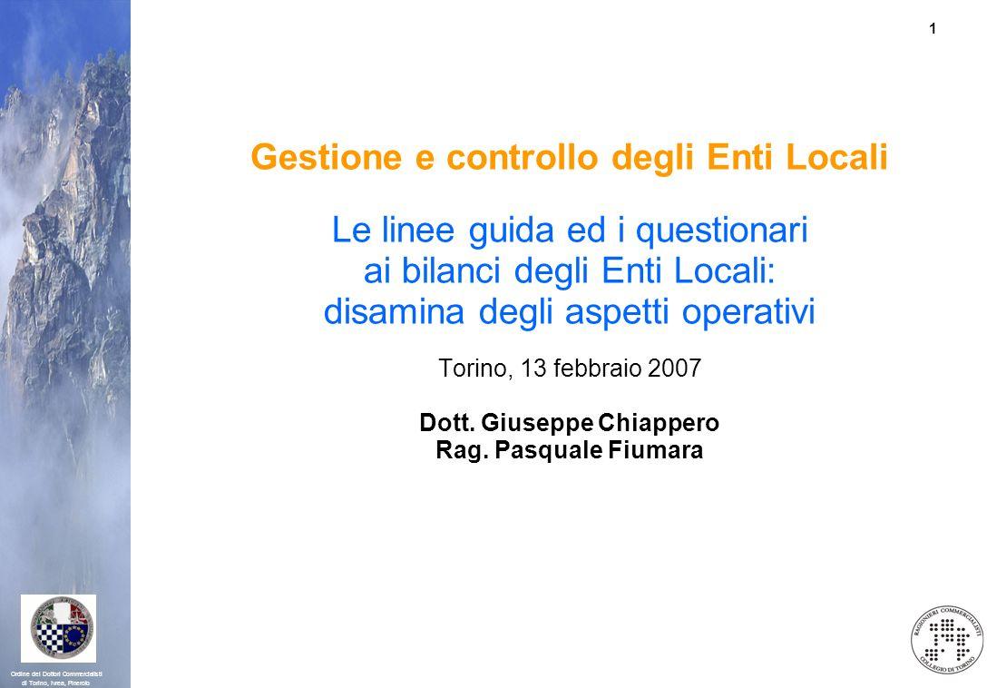 1 Ordine dei Dottori Commercialisti di Torino, Ivrea, Pinerolo Gestione e controllo degli Enti Locali Le linee guida ed i questionari ai bilanci degli