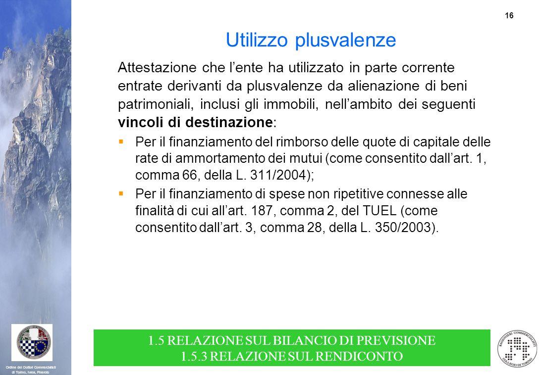 16 Ordine dei Dottori Commercialisti di Torino, Ivrea, Pinerolo Utilizzo plusvalenze Attestazione che lente ha utilizzato in parte corrente entrate de