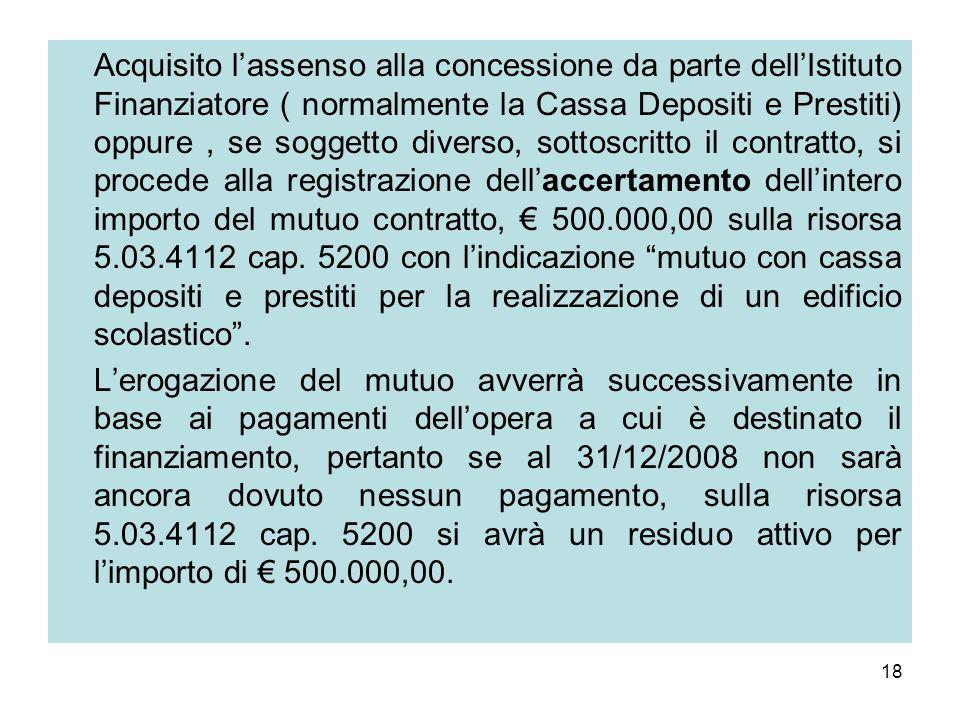 18 Acquisito lassenso alla concessione da parte dellIstituto Finanziatore ( normalmente la Cassa Depositi e Prestiti) oppure, se soggetto diverso, sot