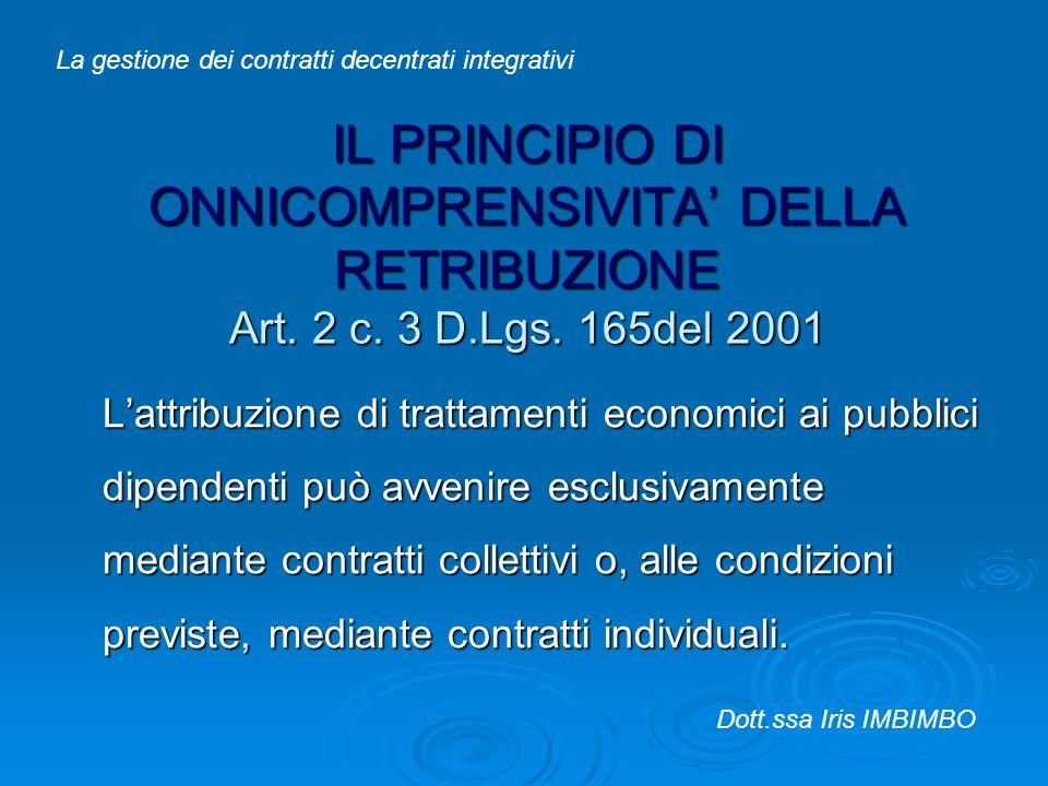 IL PRINCIPIO DI ONNICOMPRENSIVITA DELLA RETRIBUZIONE Art. 2 c. 3 D.Lgs. 165del 2001 Lattribuzione di trattamenti economici ai pubblici dipendenti può