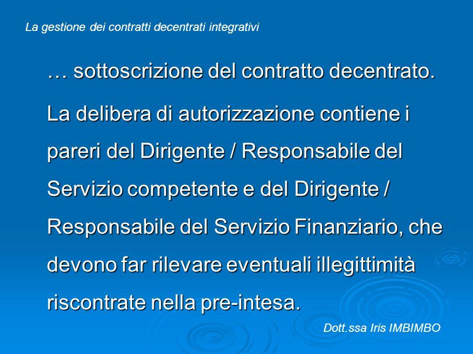 … sottoscrizione del contratto decentrato. La delibera di autorizzazione contiene i pareri del Dirigente / Responsabile del Servizio competente e del