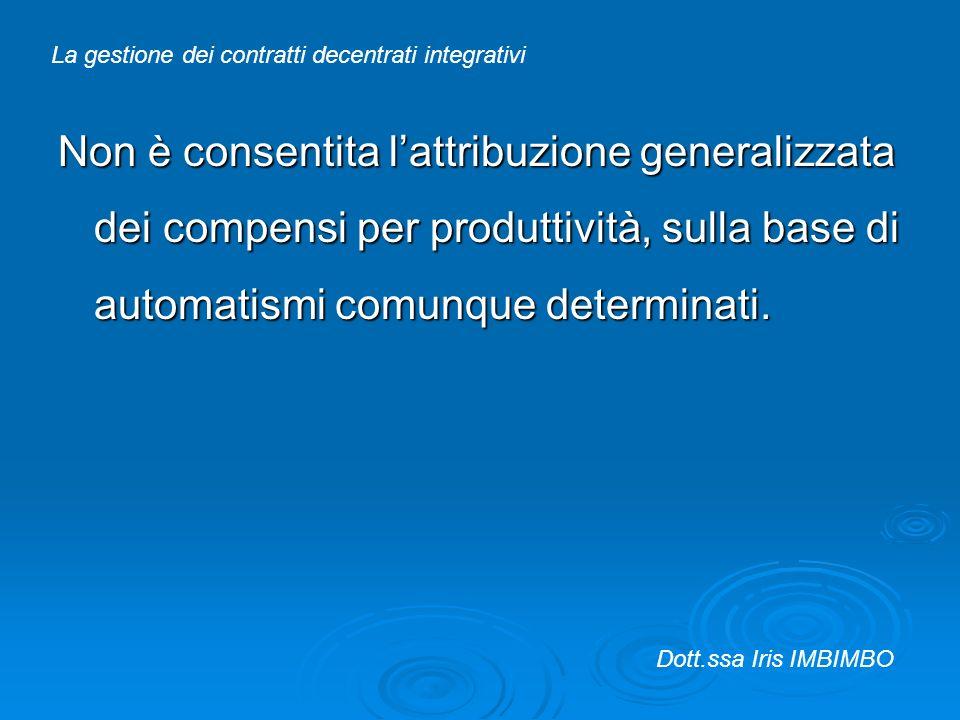 Non è consentita lattribuzione generalizzata dei compensi per produttività, sulla base di automatismi comunque determinati. La gestione dei contratti