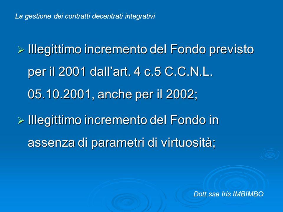 Illegittimo incremento del Fondo previsto per il 2001 dallart. 4 c.5 C.C.N.L. 05.10.2001, anche per il 2002; Illegittimo incremento del Fondo previsto