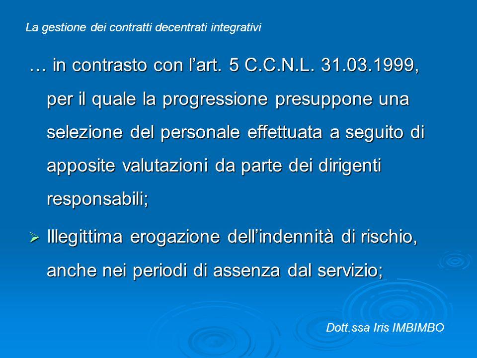 … in contrasto con lart. 5 C.C.N.L. 31.03.1999, per il quale la progressione presuppone una selezione del personale effettuata a seguito di apposite v