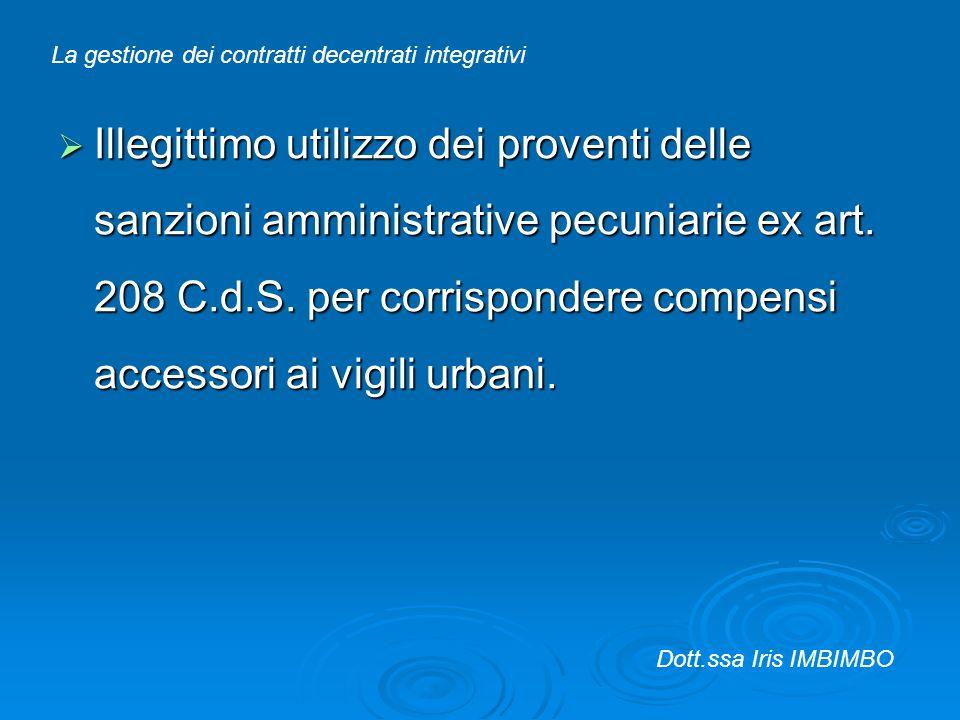 Illegittimo utilizzo dei proventi delle sanzioni amministrative pecuniarie ex art. 208 C.d.S. per corrispondere compensi accessori ai vigili urbani. I