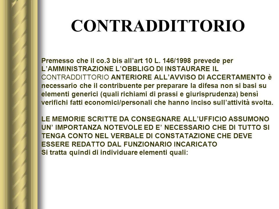 CONTRADDITTORIO Premesso che il co.3 bis allart 10 L. 146/1998 prevede per LAMMINISTRAZIONE LOBBLIGO DI INSTAURARE IL CONTRADDITTORIO ANTERIORE ALLAVV