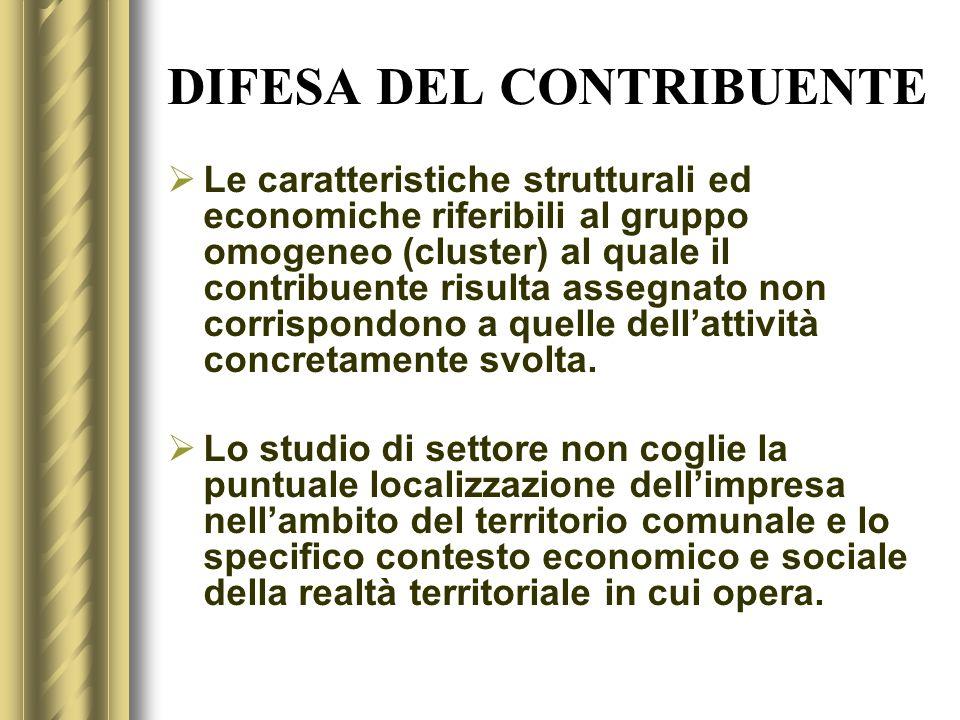 DIFESA DEL CONTRIBUENTE Le caratteristiche strutturali ed economiche riferibili al gruppo omogeneo (cluster) al quale il contribuente risulta assegnat