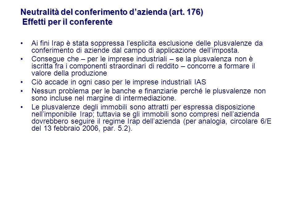 Ai fini Irap è stata soppressa lesplicita esclusione delle plusvalenze da conferimento di aziende dal campo di applicazione dellimposta.