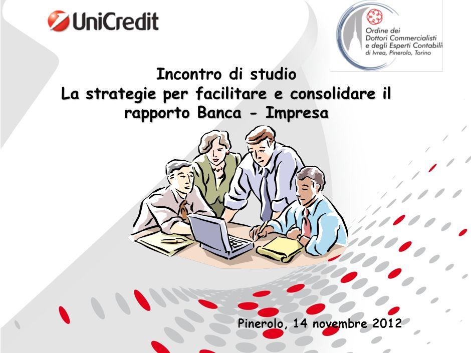 1 Incontro di studio La strategie per facilitare e consolidare il rapporto Banca - Impresa Pinerolo, 14 novembre 2012