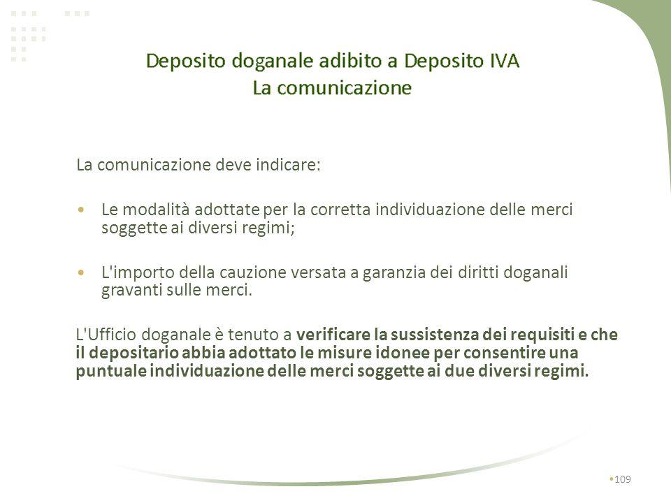 108 I depositi doganali sono considerati ex lege depositi IVA relativamente ai beni nazionali o comunitari che possono esservi introdotti. (art. 50- b