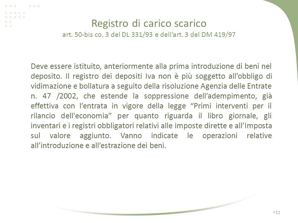 Adempimenti dei gestori 10 Registro di carico scarico Funzione di rappresentante fiscale leggero Responsabilità solidale Documentazione da conservare
