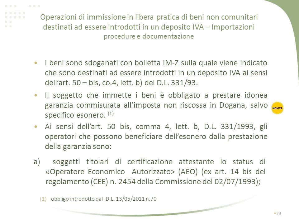 22 con deposito IVA F No IVA Si dazi Rappr. fisc. o identif. diretta Operazioni di immissione in libera pratica di beni non comunitari destinati ad es