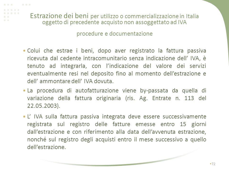 Estrazione dei beni per utilizzo o commercializzazione in Italia oggetto di precedente acquisto non assoggettato ad IVA 71 I integrazione della fattur