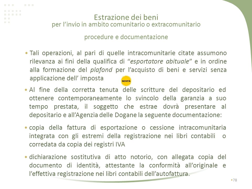 Estrazione dei beni per linvio in ambito comunitario o extracomunitario procedure e documentazione 77 Ai sensi dellart. 50 - bis, co. 4, lett. f) e g)
