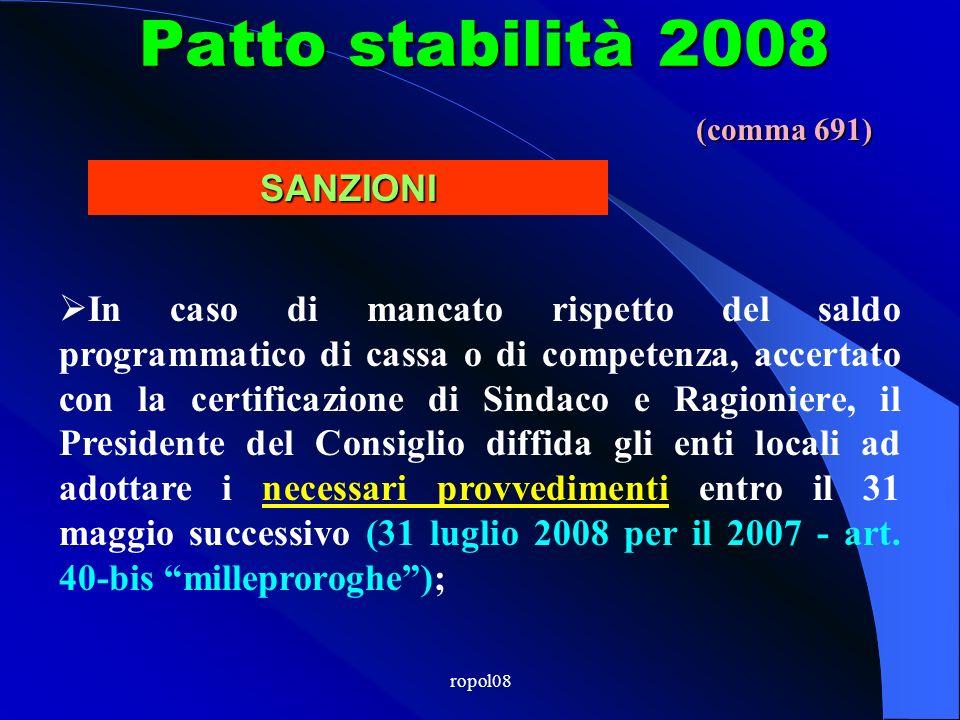 ropol08 Patto stabilità 2008 La mancata trasmissione a MEF-RGS, costituisce inadempimento al patto di stabilità interno.