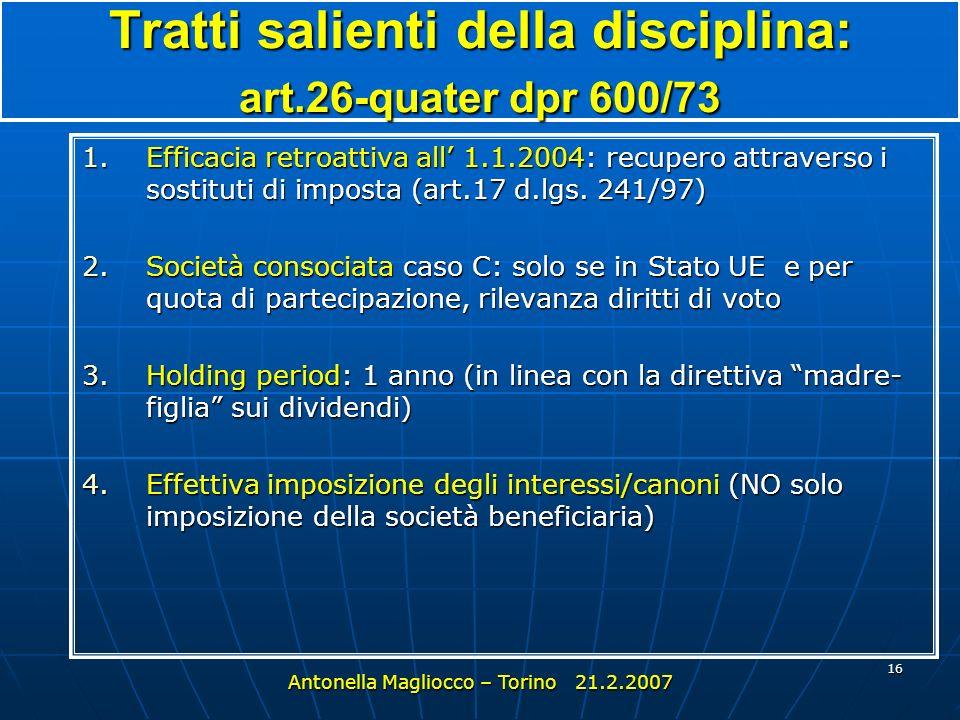 15 Entrata in vigore (2) Obbligo di ottemperanza alla decisione UE Antonella Magliocco – Torino 21.2.2007 D.L. del 7 febbraio 2007 Modifica dellart.3,