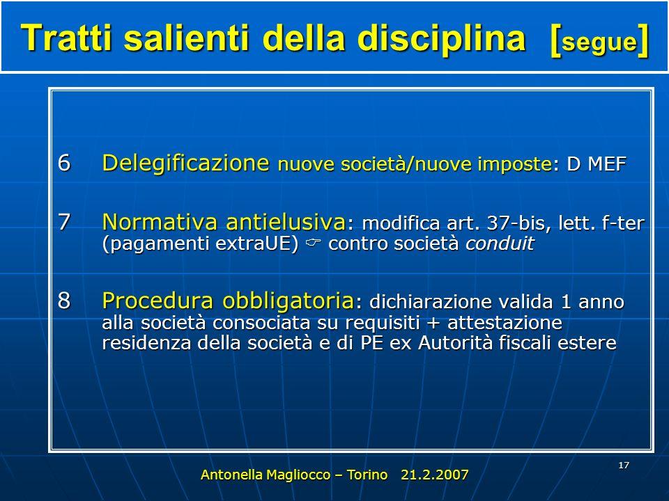16 Tratti salienti della disciplina: art.26-quater dpr 600/73 1.Efficacia retroattiva all 1.1.2004: recupero attraverso i sostituti di imposta (art.17