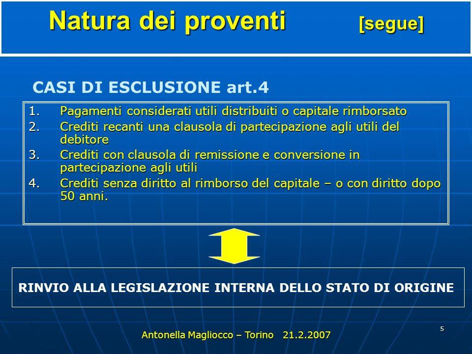 4 Natura dei proventi art. 2 INTERESSI : redditi da crediti di qualsiasi natura, garantiti o no da ipoteca, con o senza partecipazione agli utili (esc