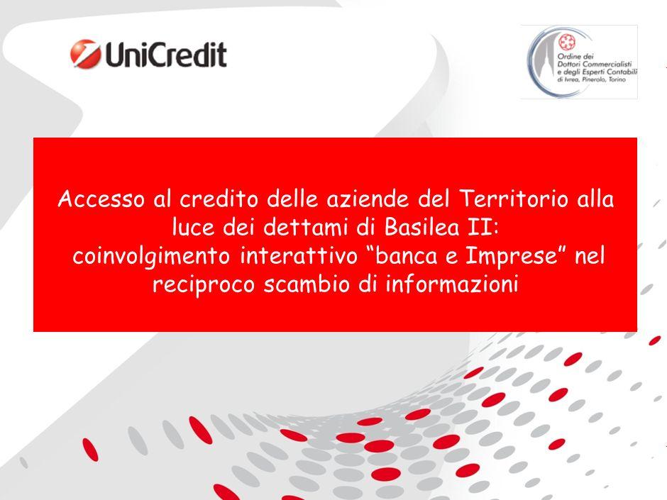 2 Accesso al credito delle aziende del Territorio alla luce dei dettami di Basilea II: coinvolgimento interattivo banca e Imprese nel reciproco scambio di informazioni