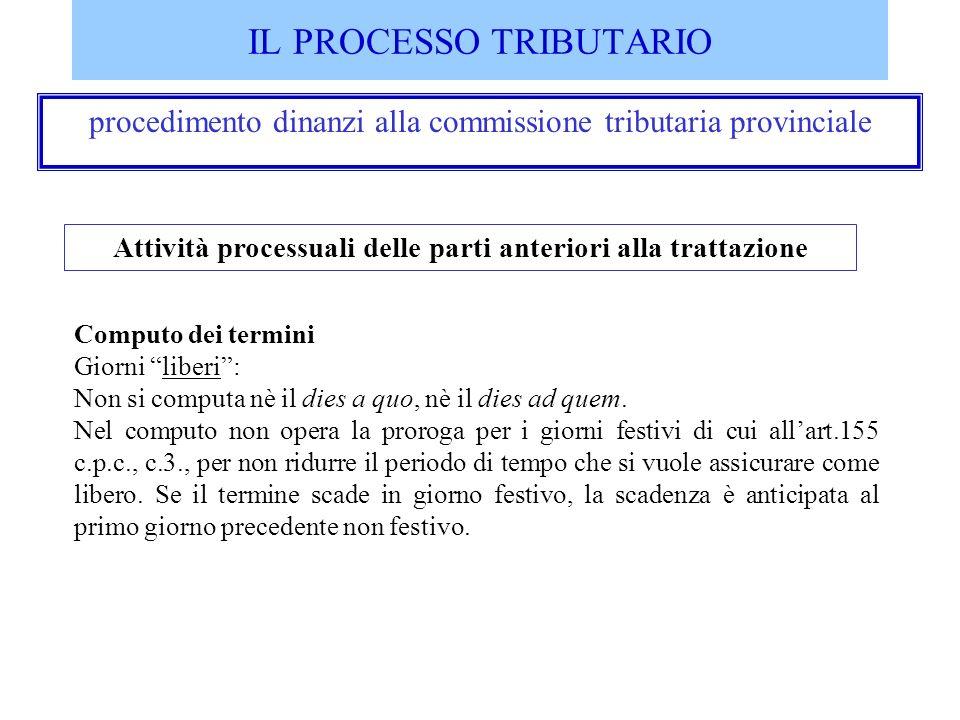 IL PROCESSO TRIBUTARIO procedimento dinanzi alla commissione tributaria provinciale Attività processuali delle parti anteriori alla trattazione Comput