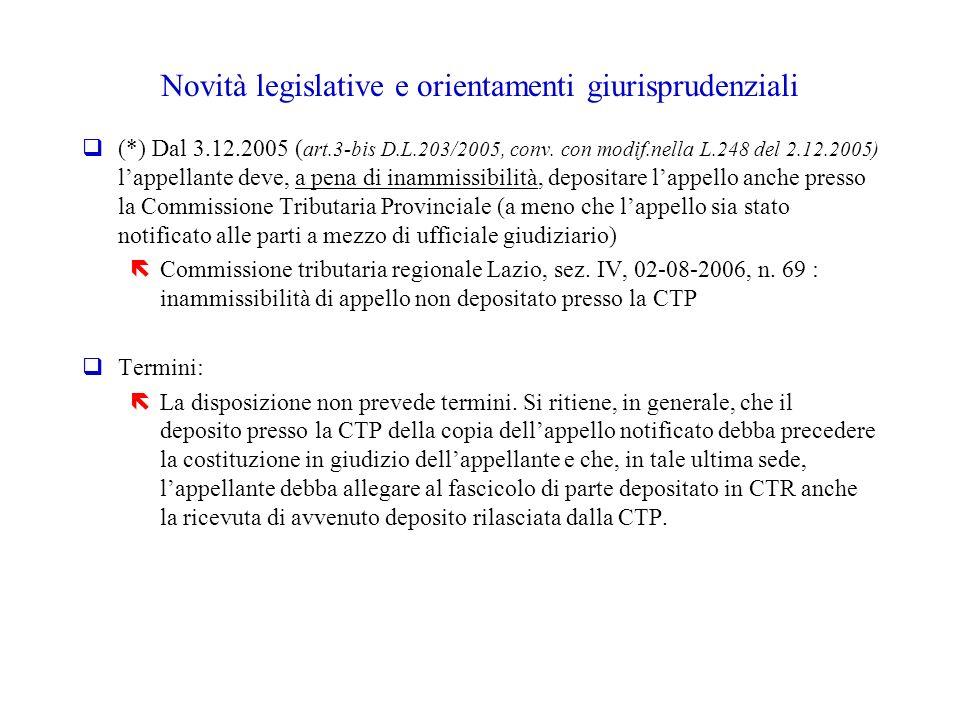 Novità legislative e orientamenti giurisprudenziali q(*) Dal 3.12.2005 ( art.3-bis D.L.203/2005, conv. con modif.nella L.248 del 2.12.2005) lappellant