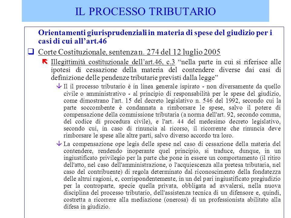Orientamenti giurisprudenziali in materia di spese del giudizio per i casi di cui allart.46 qCorte Costituzionale, sentenza n. 274 del 12 luglio 2005