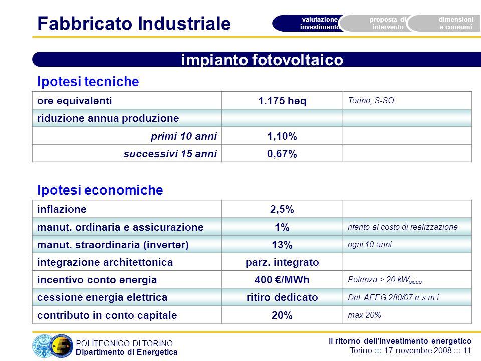 POLITECNICO DI TORINO Dipartimento di Energetica Il ritorno dellinvestimento energetico Torino ::: 17 novembre 2008 ::: 11 valutazione investimento pr