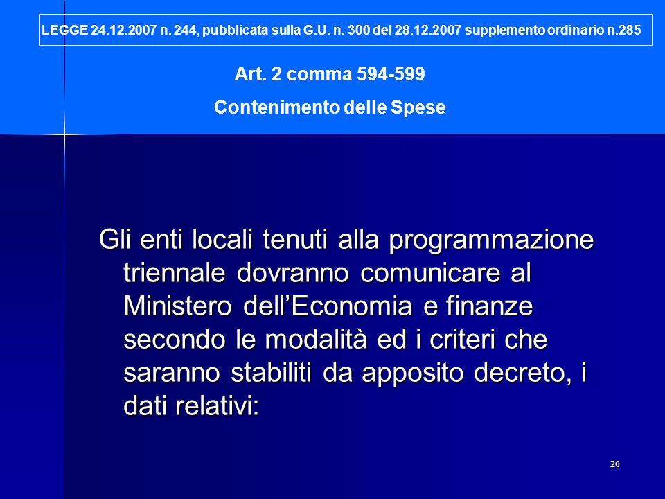 20 Gli enti locali tenuti alla programmazione triennale dovranno comunicare al Ministero dellEconomia e finanze secondo le modalità ed i criteri che s