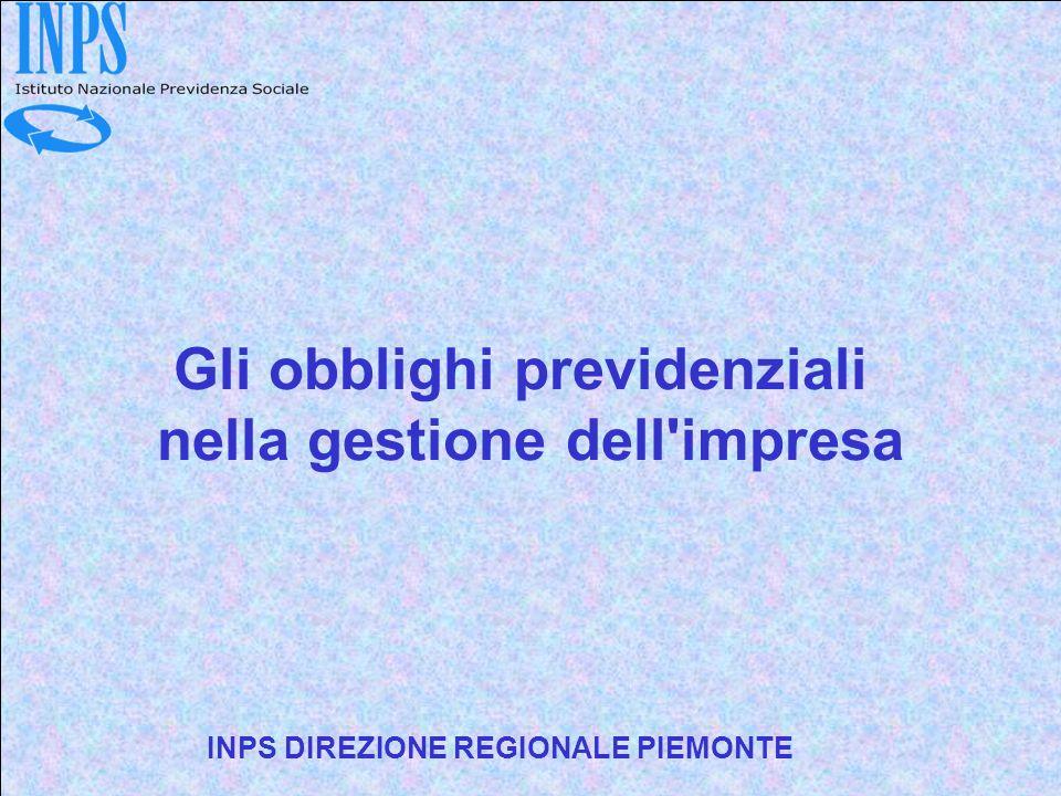 1 Gli obblighi previdenziali nella gestione dell'impresa INPS DIREZIONE REGIONALE PIEMONTE