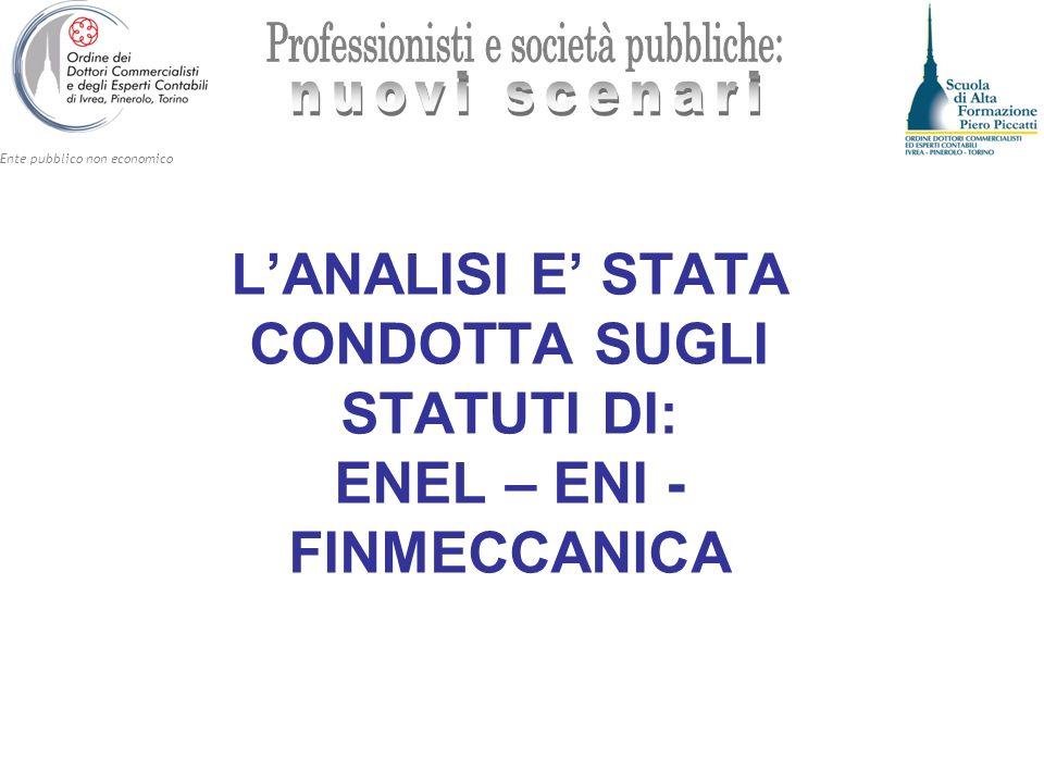 Ente pubblico non economico LANALISI E STATA CONDOTTA SUGLI STATUTI DI: ENEL – ENI - FINMECCANICA