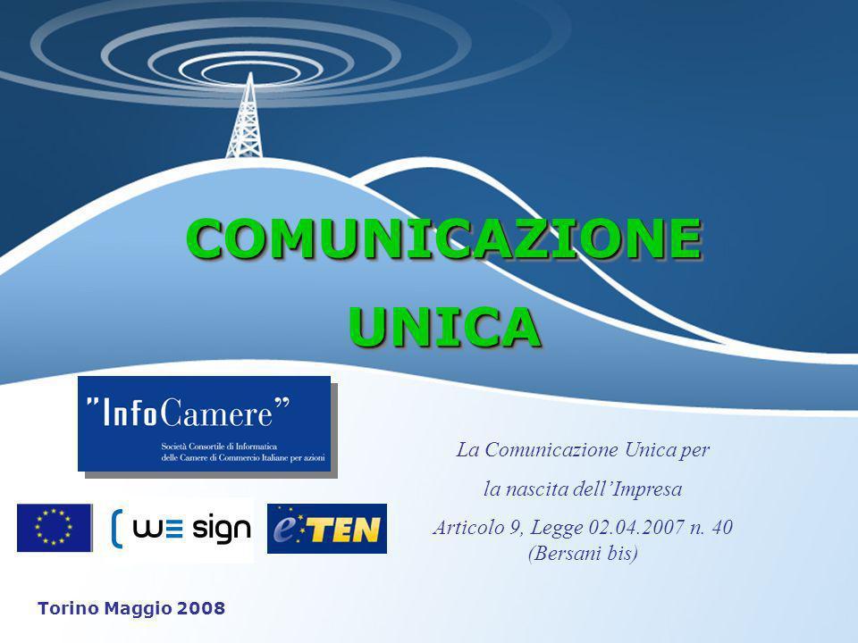 COMUNICAZIONEUNICACOMUNICAZIONEUNICA La Comunicazione Unica per la nascita dellImpresa Articolo 9, Legge 02.04.2007 n.