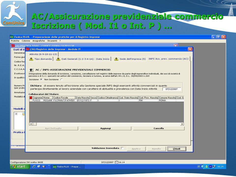 AC/Assicurazione previdenziale commercio Iscrizione ( Mod. I1 o Int. P ) …