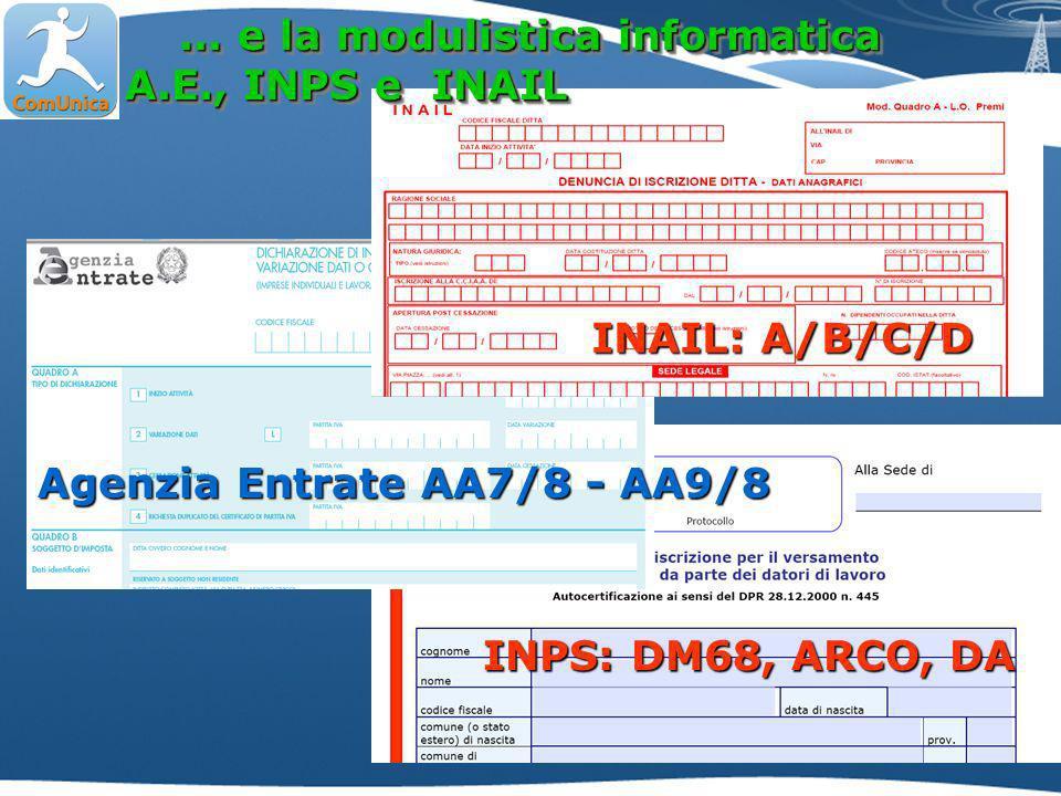 ...e la modulistica informatica A.E., INPS e INAIL A.E., INPS e INAIL...