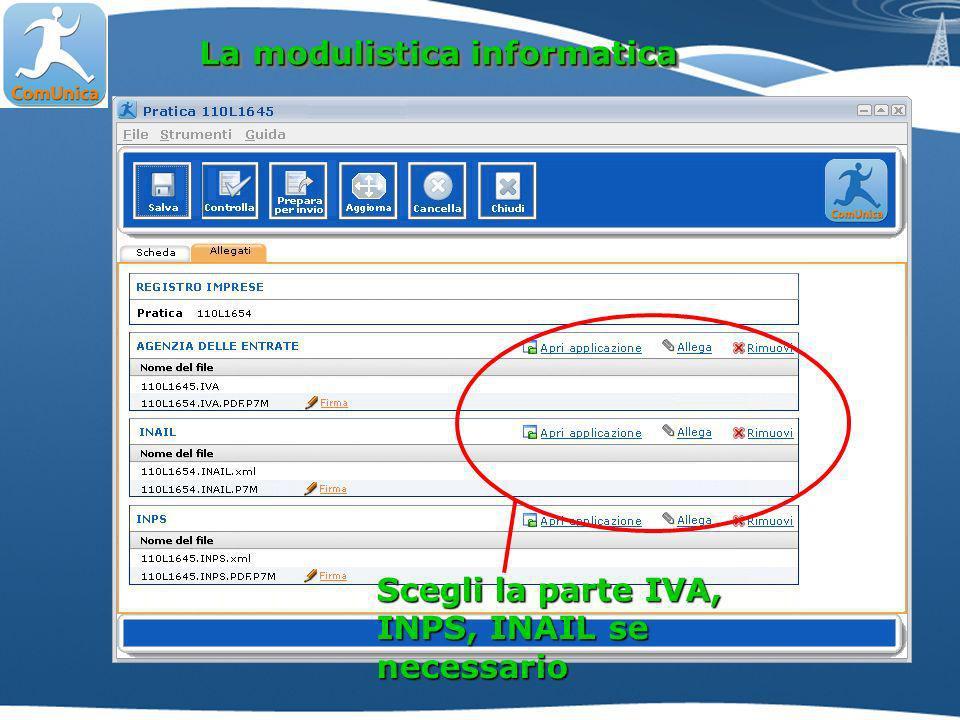 La modulistica informatica Scegli la parte IVA, INPS, INAIL se necessario