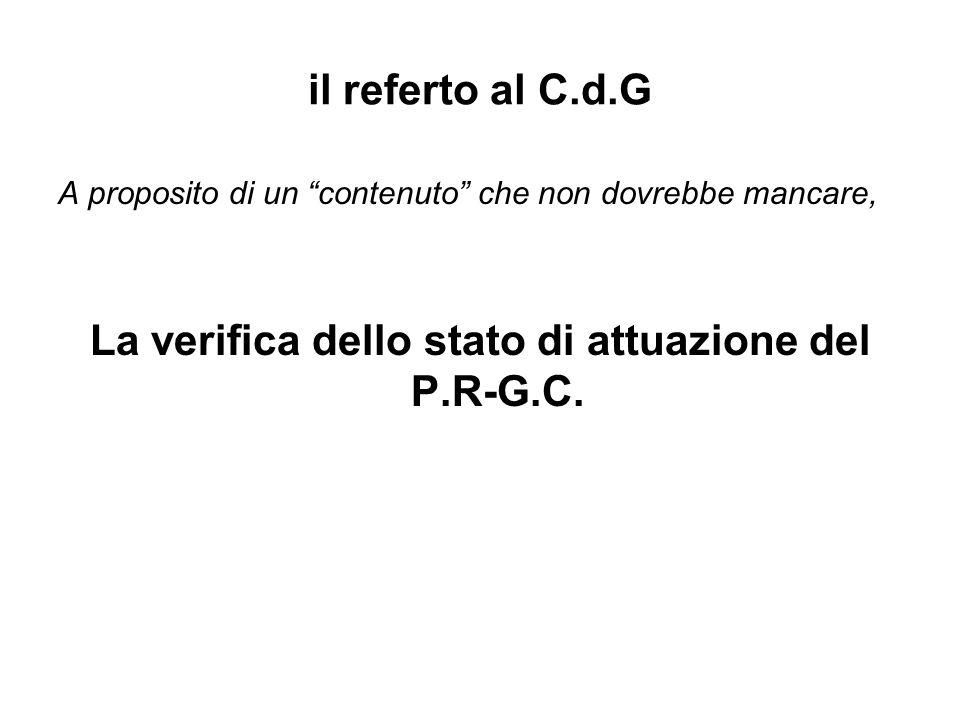 il referto al C.d.G A proposito di un contenuto che non dovrebbe mancare, La verifica dello stato di attuazione del P.R-G.C.