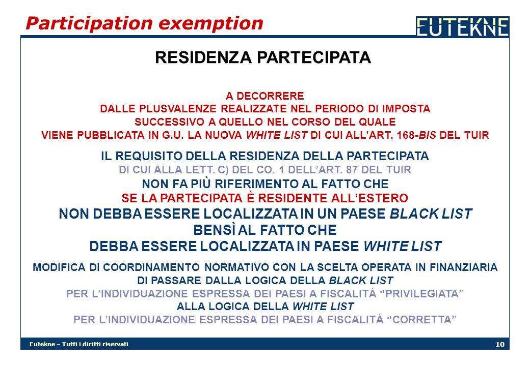 Eutekne – Tutti i diritti riservati 10 Participation exemption RESIDENZA PARTECIPATA A DECORRERE DALLE PLUSVALENZE REALIZZATE NEL PERIODO DI IMPOSTA SUCCESSIVO A QUELLO NEL CORSO DEL QUALE VIENE PUBBLICATA IN G.U.