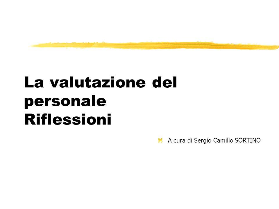 La valutazione del personale Riflessioni zA cura di Sergio Camillo SORTINO