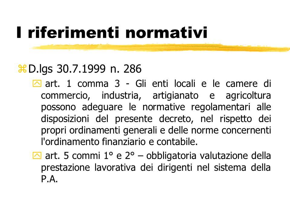 I riferimenti normativi zD.lgs 30.7.1999 n. 286 y art. 1 comma 3 - Gli enti locali e le camere di commercio, industria, artigianato e agricoltura poss
