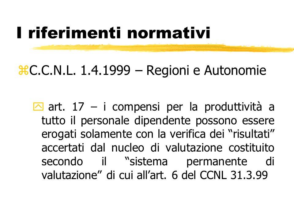 I riferimenti normativi zC.C.N.L. 1.4.1999 – Regioni e Autonomie y art. 17 – i compensi per la produttività a tutto il personale dipendente possono es