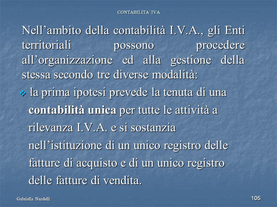 105 CONTABILITA IVA Nellambito della contabilità I.V.A., gli Enti territoriali possono procedere allorganizzazione ed alla gestione della stessa secon