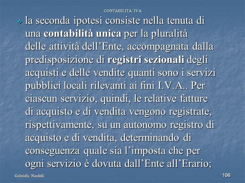 Gabriella Nardelli 106 CONTABILITA IVA la seconda ipotesi consiste nella tenuta di la seconda ipotesi consiste nella tenuta di una contabilità unica p