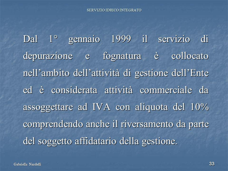 33 SERVIZIO IDRICO INTEGRATO Dal 1° gennaio 1999 il servizio di depurazione e fognatura è collocato nellambito dellattività di gestione dellEnte ed è
