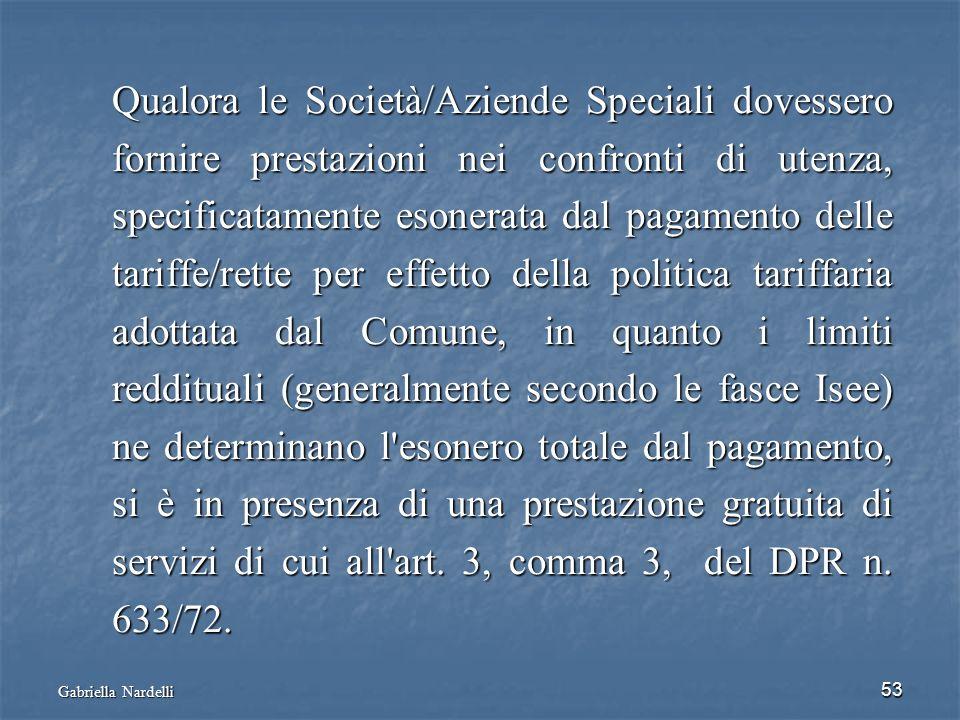 53 Qualora le Società/Aziende Speciali dovessero fornire prestazioni nei confronti di utenza, specificatamente esonerata dal pagamento delle tariffe/r