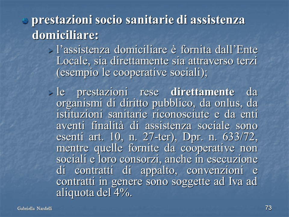 Gabriella Nardelli 73 prestazioni socio sanitarie di assistenza prestazioni socio sanitarie di assistenza domiciliare: domiciliare: lassistenza domici
