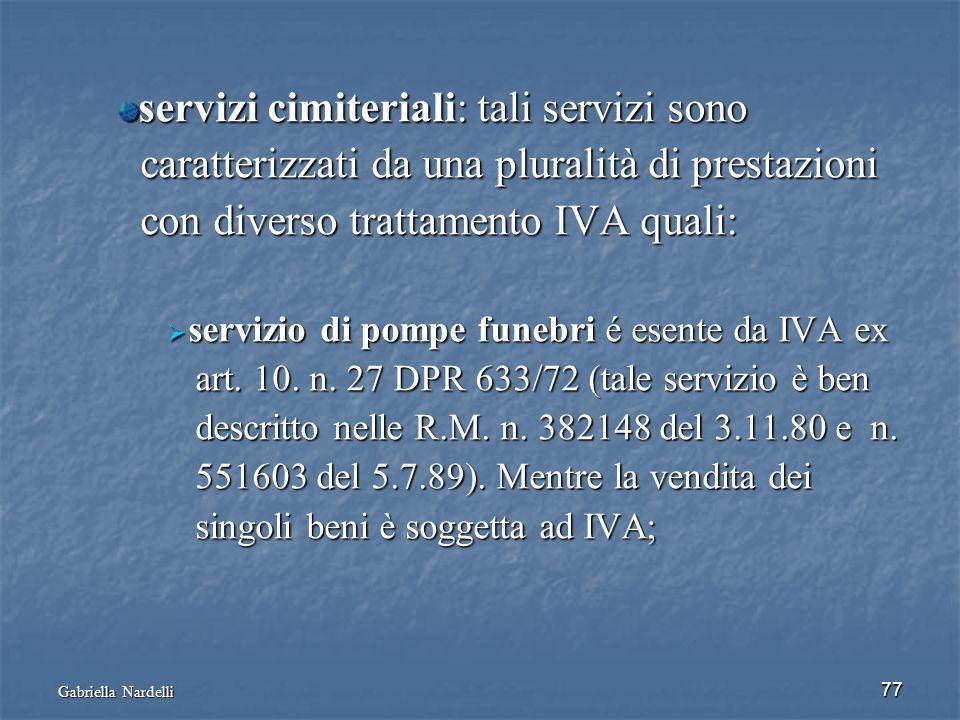 Gabriella Nardelli 77 servizi cimiteriali: tali servizi sono caratterizzati da una pluralità di prestazioni caratterizzati da una pluralità di prestaz