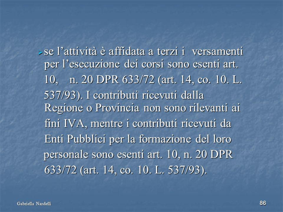 Gabriella Nardelli 86 se lattività è affidata a terzi i versamenti per lesecuzione dei corsi sono esenti art. se lattività è affidata a terzi i versam