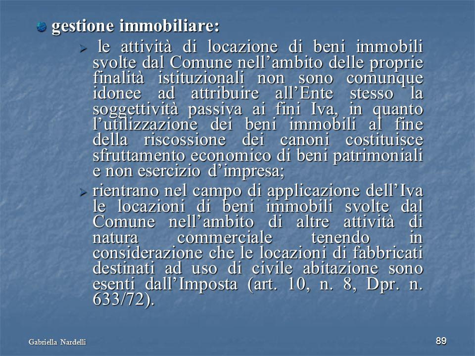 Gabriella Nardelli 89 gestione immobiliare: gestione immobiliare: le attività di locazione di beni immobili svolte dal Comune nellambito delle proprie
