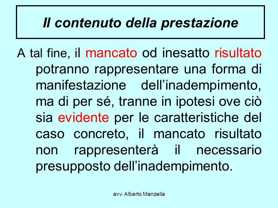 avv. Alberto Manzella Il contenuto della prestazione A tal fine, i l mancato od inesatto risultato potranno rappresentare una forma di manifestazione
